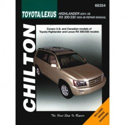 Toyota Highlander & Lexus RX 300/330 Chilton Repair Manual covering Highlander for 2001-07 & RX 300/330 for 1999-06